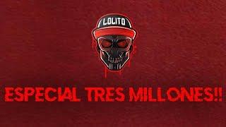 😱 ¡ESPECIAL 3 MILLONES DE SUSCRIPTORES! 😱 ~ LOLiTO FDEZ