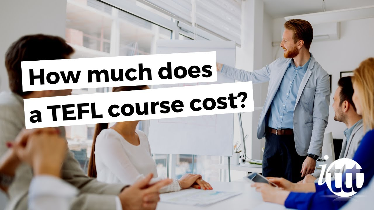 How Much Does A Tefl Course Cost Youtube