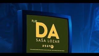 Saša Lozar - DA (official video), Agapa 2018.