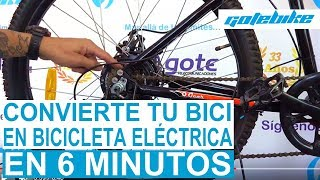 KIT BICI ELÉCTRICA | Cómo Convertir tu bicicleta en bicicleta eléctrica en 6 minutos | GOTEBIKE
