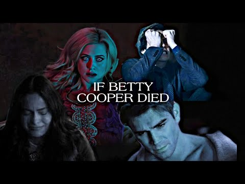 If Betty Cooper Died [AU]