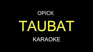 TAUBAT - Opick (Karaoke/Lirik)