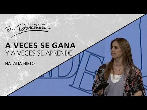 A veces se gana y a veces se aprende - Natalia Nieto - 30 Diciembre 2018 | Prédicas Cristianas 2019