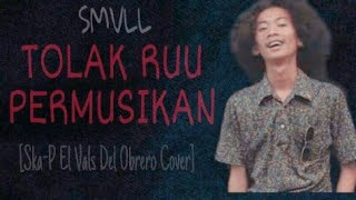 Download lagu Lirik Lagu Ska P El Vals Del Obrero Cover SMVLL MP3