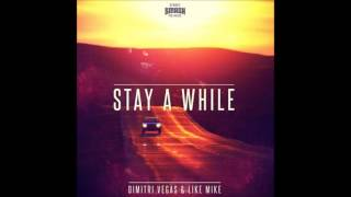 Dimitri Vegas & Like Mike-Stay A While (Ofiicial)