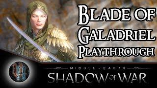 Middle-Earth: Shadow of War - Blade of Galadriel DLC | Full Playthrough