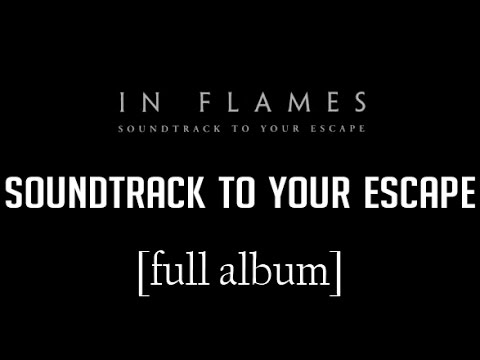 In Flames - Soundtrack to Your Escape [Full Album] [HD Lyrics in Video]