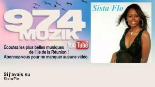 Sista Flo - Si j'avais su - feat. Mc Duc - 974Muzik