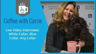 Live Video Interviews: White Collar, Blue Collar, Any Collar