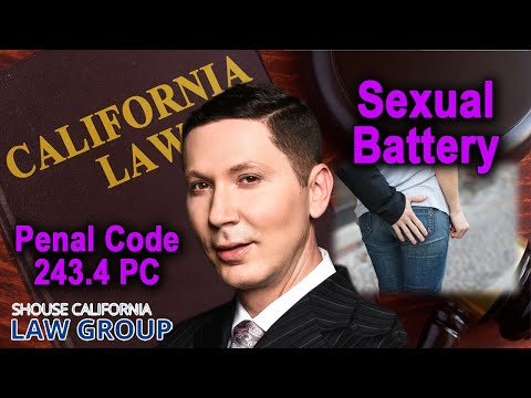 "Falsely accused of ""Sexual Battery"" in California?"