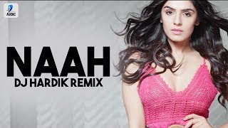 Naah Remix DJ Hardik Mp3 Song Download