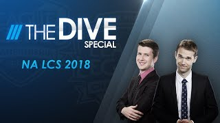 The Dive Special Episode: NA LCS 2018