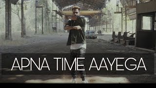 Apna Time Aayega - GullyBoy | Dance  Video | Ranveer Singh | Vipin Sharma Choreography 2019