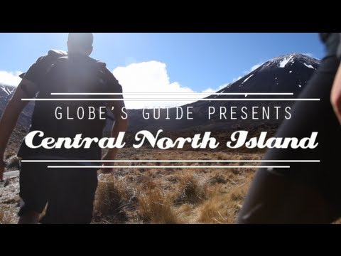 GLOBE'S GUIDE - Central North Island - The ultimate video travel guide to New Zealand