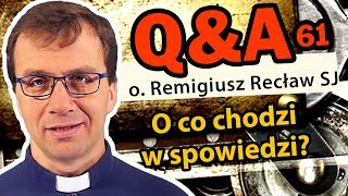 O co chodzi w spowiedzi? [Q&A#61] Remigiusz Recław SJ