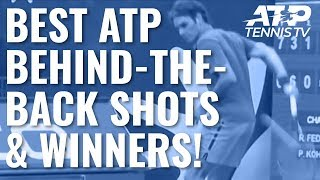 Best ATP Behind-The-Back Trick Shots & Winners!