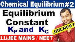 Equlibrium   Chemical Equilibrium 02   Equilibrium Constant  Kp and Kc     IIT JEE MAINS /NEET