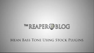 Mean Bass Tone Using Stock Plugins in REAPER
