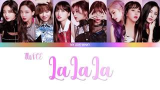 Twice  트와이스  – Lalala Color Coded Lyrics  Eng/rom/han
