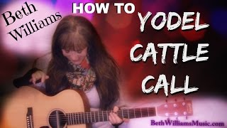How to Yodel Cattle Call - Beth Williams