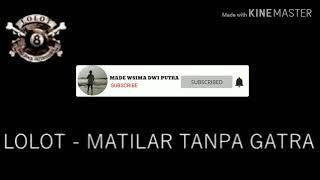 Chord lirik LOLOT  METILAR TANPA GATRA