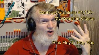 Pink Floyd - Hey You : Bankrupt Creativity #1,130 My Reaction Videos
