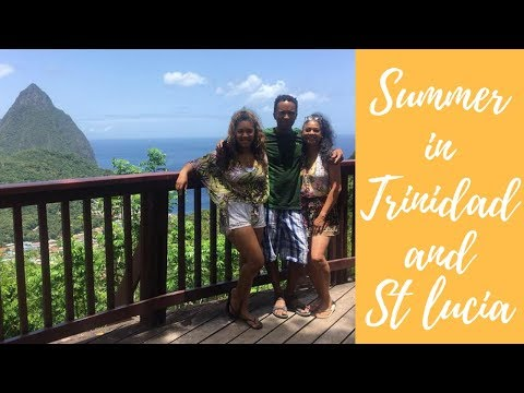 Summer in Trinidad and St Lucia 2018!
