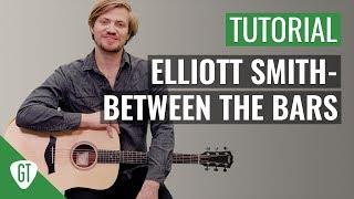 Elliott Smith - Between The Bars | Gitarren Tutorial Deutsch