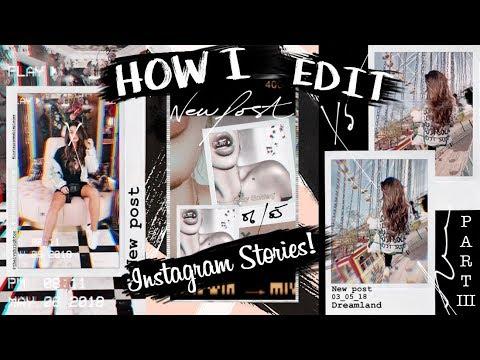 How I Edit Instagram Stories! PART Lll  - Tashietinks