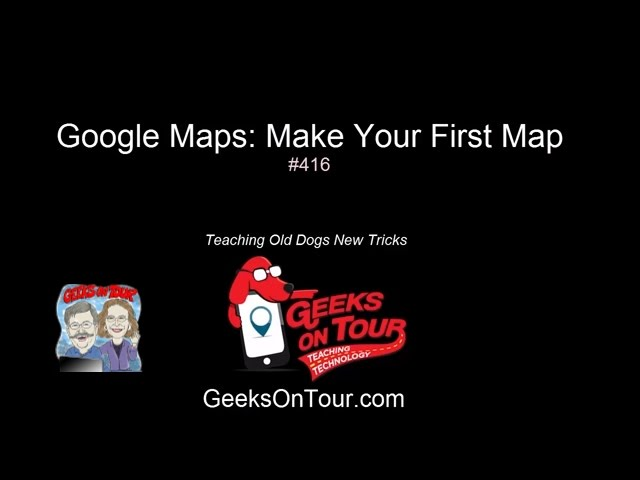 Google My Maps - Making your First Map #416