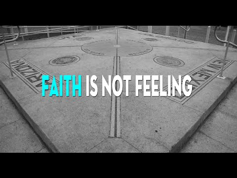 Faith is not Feeling | Ephesians 2:6 | EachOneHas.com
