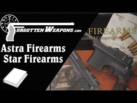 "Book Review: ""Star Firearms"" and ""Astra Firearms"" by Leonardo Antaris"