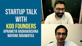 Startup Talk with Koo Co-Founders Aprameya and Mayank