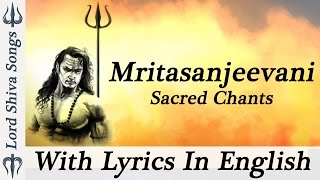 """Mritasanjeevani Stotra"" - With Lyrics In English - Shiv Mantra - Sacred Chants of Shiva Stotram"
