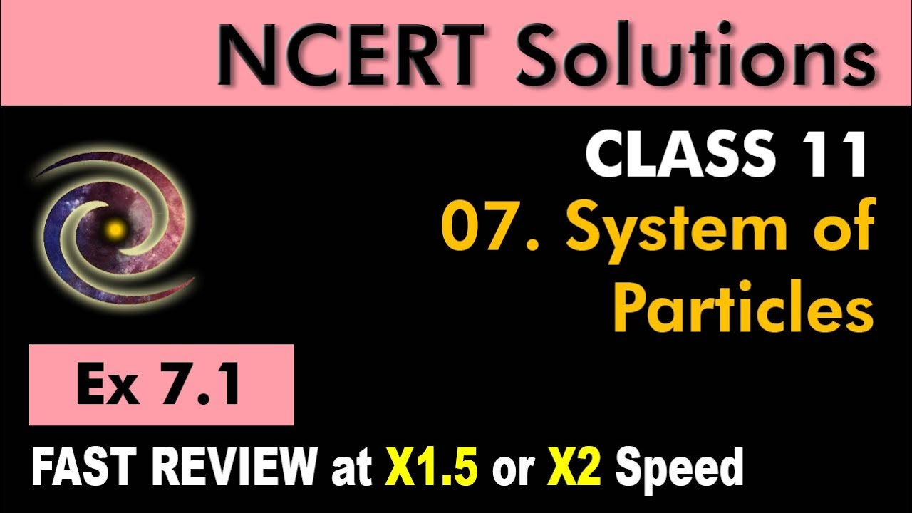 Class 11 Physics NCERT Solutions | Ex 7 1 Chapter 7 | System of Particles  by Ashish Arora