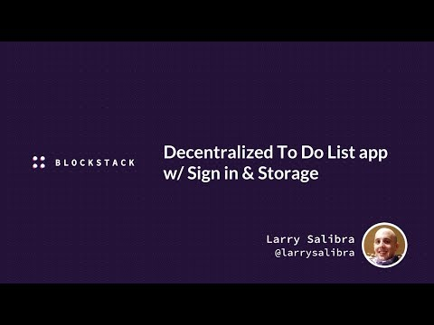 Build a decentralized To Do List app w/ sign in & storage | Blockstack Tutorial