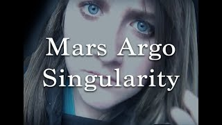 The Singularity Is Near Mars Argo [askmorganD]
