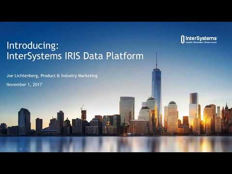 Introducing InterSystems IRIS Data Platform