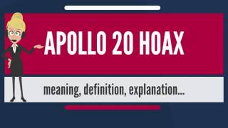 What is APOLLO 20 HOAX? What does APOLLO 20 HOAX mean? APOLLO 20 HOAX meaning & explanation