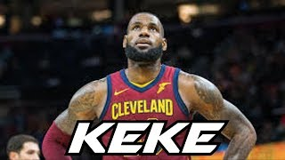 lebron james mix keke 2018 ᴴᴰ