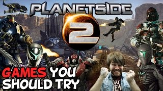 Games You Should Try: Planetside 2