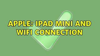 Apple: iPad Mini and WiFi Conn…