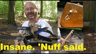 Crossbow Extreme: Home Made, 300 lb, Flesh Eating Bolts!
