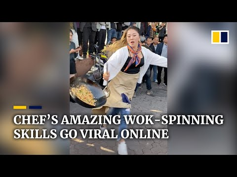 Chinese chef's amazing wok-spinning skills go viral online