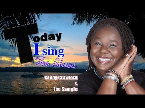 Today I sing the blues - Randy Crawford & Joe Sample (Lyrics)