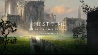 Seven Lions, SLANDER, &amp Dabin - First Time ft. Dylan Matthew