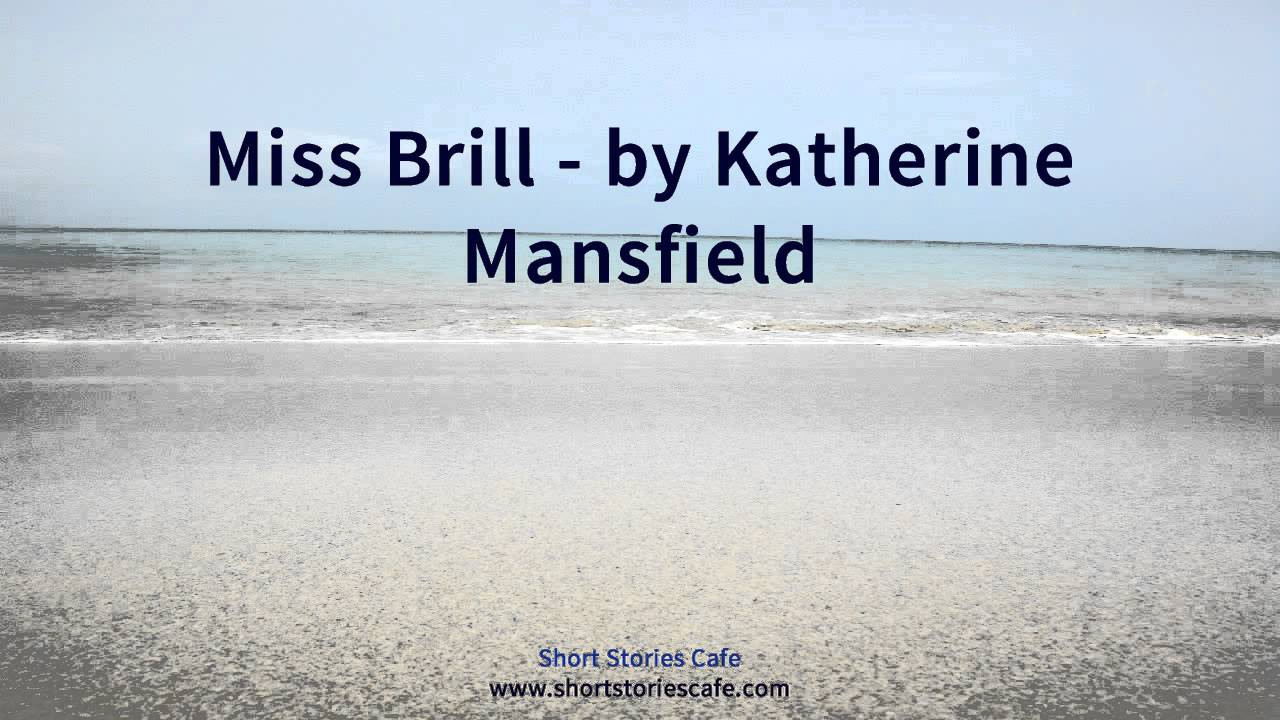 the use of third person singular perspective narration in miss brill a short story by katherine mans This essay begins with a detailed plot synopsis of katherine mansfield's short story miss brill followed by an analysis of its salient features, including the third person limited narrative point of view, the complicating action and possible interpretations.
