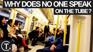 Why Does No One Speak On The London Underground?