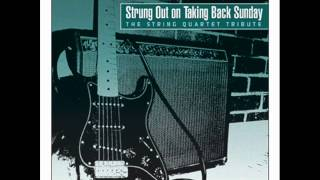 Strung Out On Taking Back Sunday: The String Quartet Tribute - You're So Last Summer
