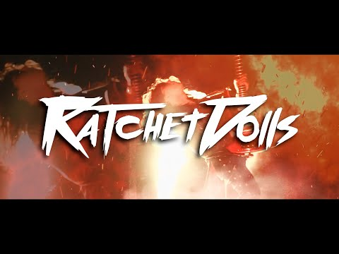 Ratchet Dolls - Out of Control (Official Music Video)